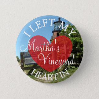 I Left my Heart in Martha's Vineyard Button