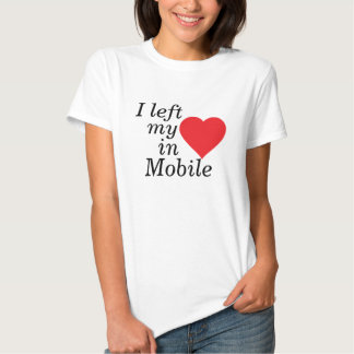 I left my heart in Mobile Shirts