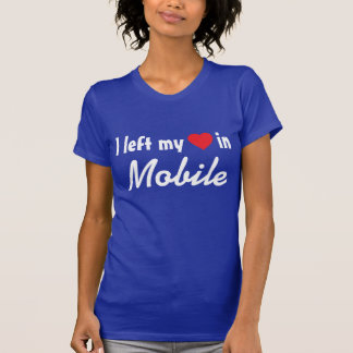 I left my heart in Mobile Tees