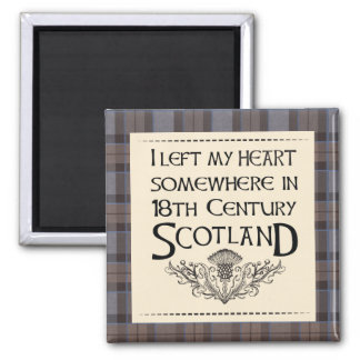 I Left My Heart in Scotland Magnet