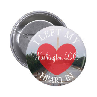 I Left my Heart in Washington DC Button