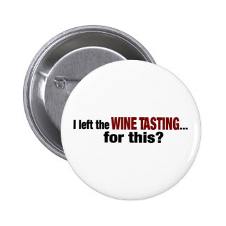 I Left Wine Tasting For This 2 Inch Round Button