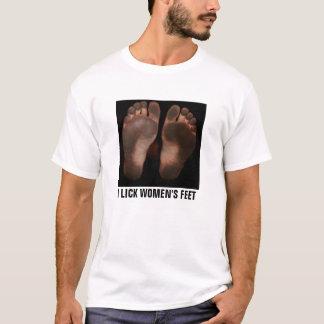 I LICK WOMEN'S FEET! T-Shirt