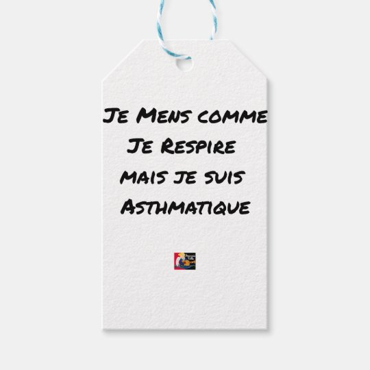 I LIE AS I BREATHE, BUT I AM ASTHMATIC GIFT TAGS