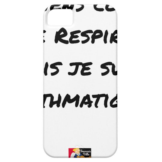 I LIE AS I BREATHE, BUT I AM ASTHMATIC iPhone 5 COVER