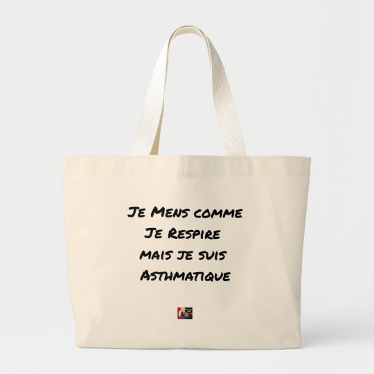 I LIE AS I BREATHE, BUT I AM ASTHMATIC LARGE TOTE BAG