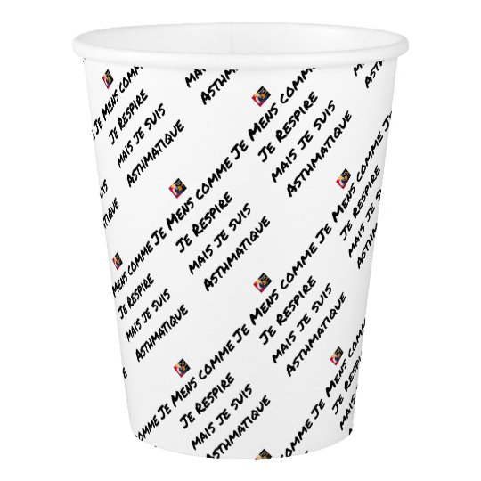 I LIE AS I BREATHE, BUT I AM ASTHMATIC PAPER CUP