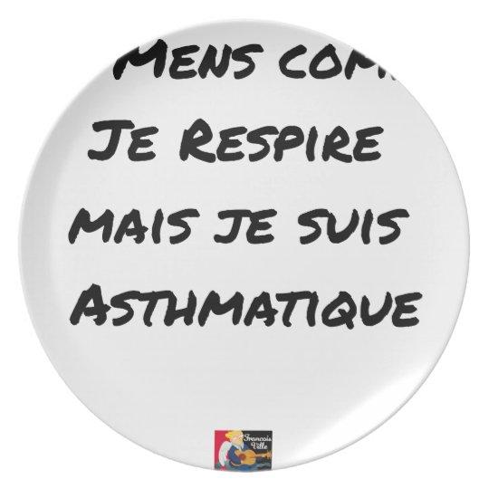 I LIE AS I BREATHE, BUT I AM ASTHMATIC PLATE