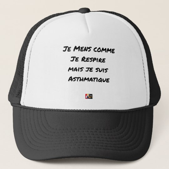 I LIE AS I BREATHE, BUT I AM ASTHMATIC TRUCKER HAT