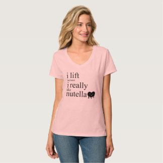 I Lift Because I Really Like Nutella T-Shirt Love