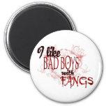 I like Bad Boys with Fangs Fridge Magnet