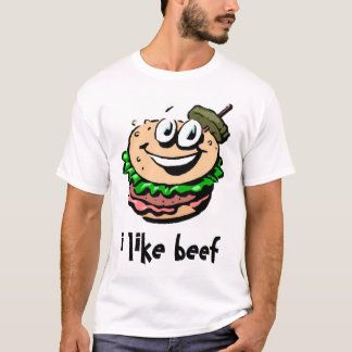 I like Beef! T-Shirt
