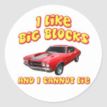 I Like Big Blocks And I Cannot Lie Chevelle Round Sticker