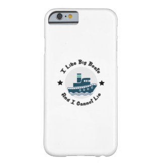 I Like Big Boats And I Cannot Lie Boating Funny Barely There iPhone 6 Case