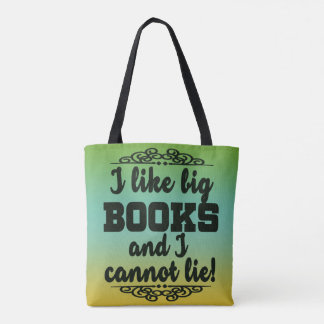 I Like Big Books and I Cannot Lie Avid Reader Tote Bag