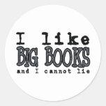 I LIKE BIG BOOKS AND I CANNOT LIE ROUND STICKERS