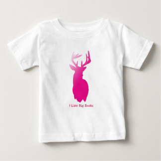 I Like Big Bucks Baby T-Shirt