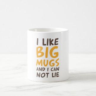 I like big mugs and I can not lie.