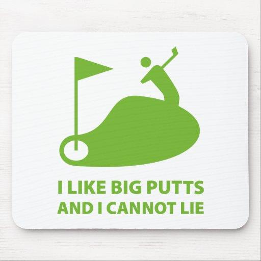I Like Big Putts And I Cannot Lie Mousepads