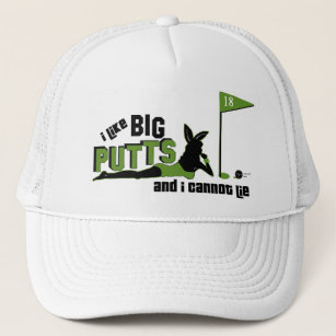 lowest price a629a 42bf3 I Like Big Putts And I Cannot Lie Trucker Hat