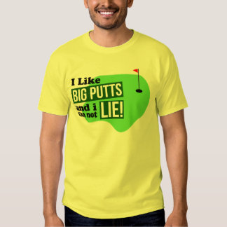 I Like Big Putts Tshirts