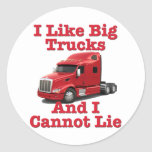 I Like Big Trucks And I Cannot Lie Peterbilt Round Stickers