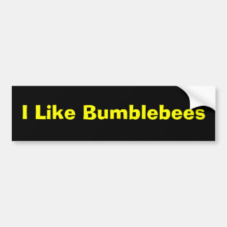 I Like Bumblebees Bumper Sticker