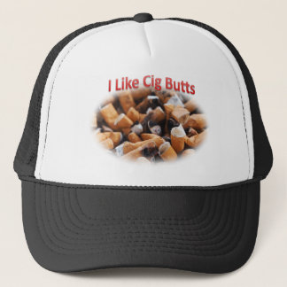 I like Cig Butts Cigarette Trucker Hat