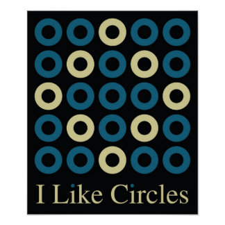 I Like Circles Poster 1C