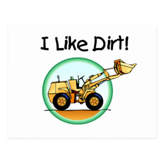 I Like Dirt T-shirts and Gifts Post Card