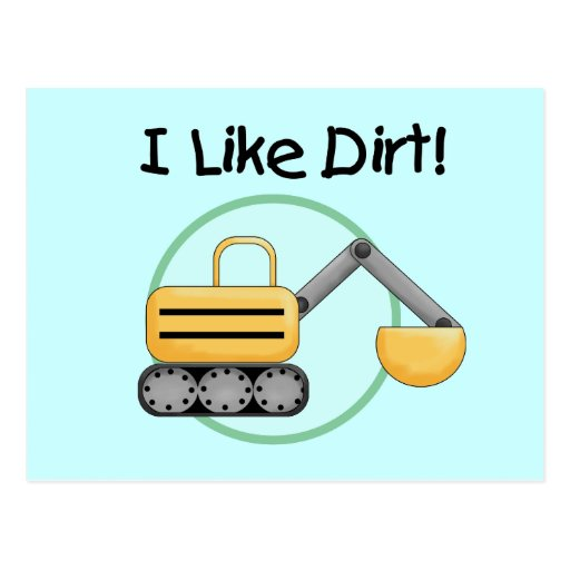 I Like Dirt  Tshirts and Gifts Post Card