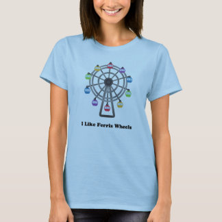 I Like Ferris Wheels T-Shirt