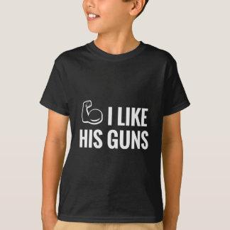 I Like His Guns T-Shirt