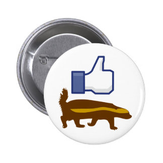 I like Honey Badger 2 Inch Round Button