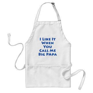 I Like It When You Call Me Big Papa Standard Apron