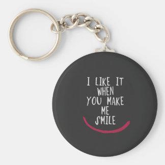I like it when you make me smile keychain