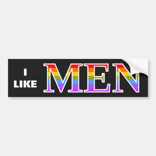 """I LIKE MEN"" Proud Rainbow Bumper Sticker"