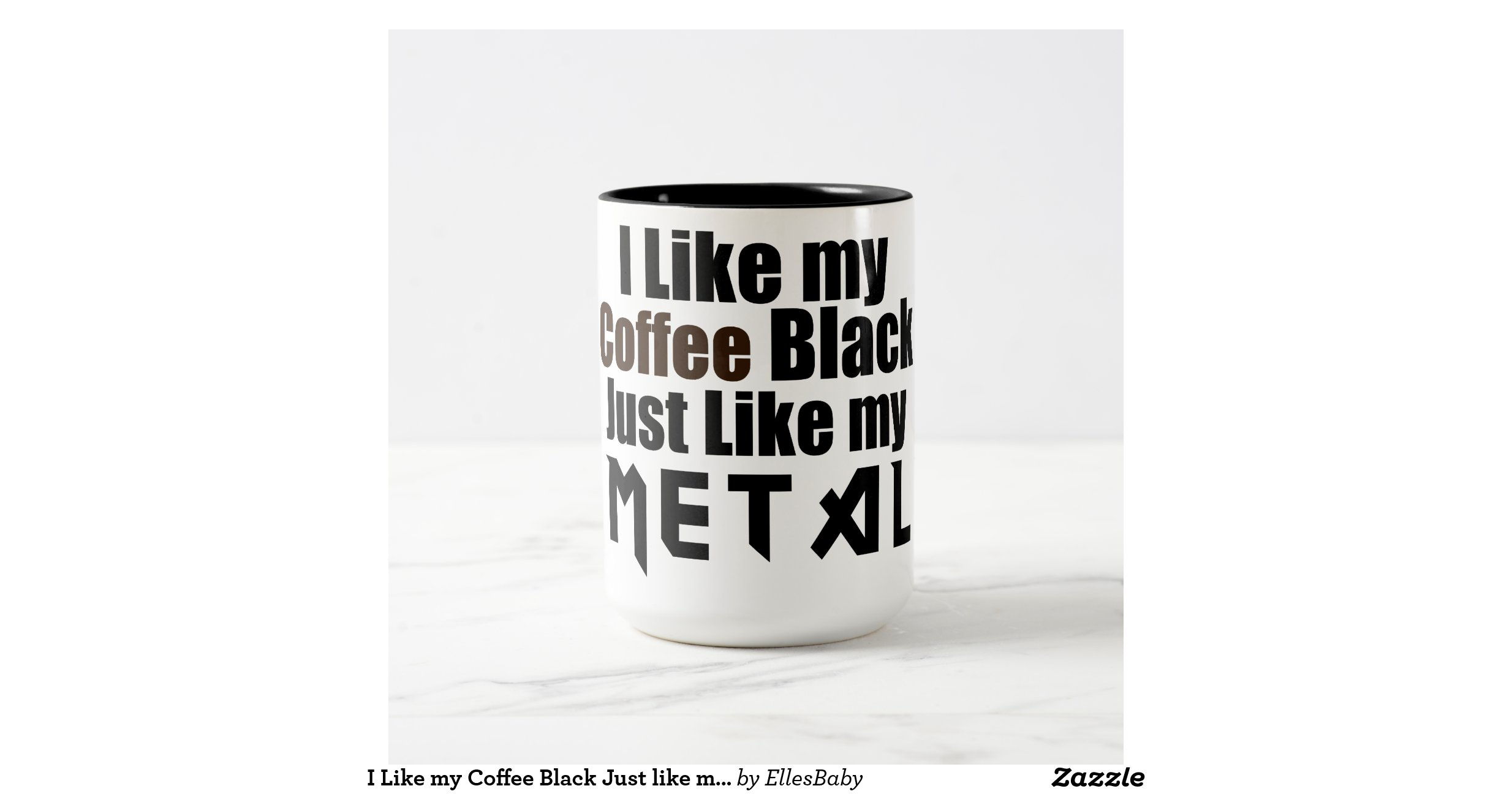 I Like My Coffee Black Just Like My Metal Two Tone Mug
