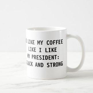 I LIKE MY COFFEE LIKE MY PRESIDENT COFFEE MUG