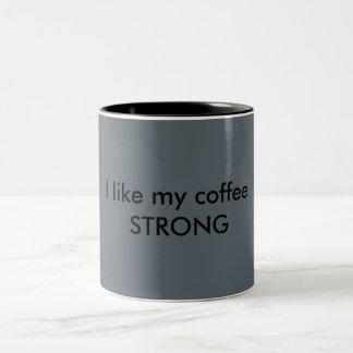 I like my coffee STRONG two tone Mug