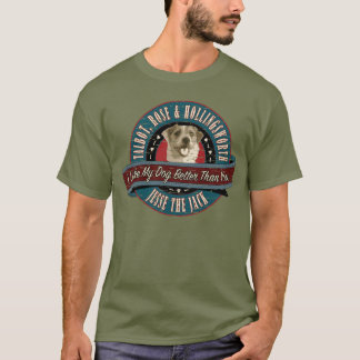 I Like My Dog Better Than You T-Shirt