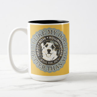 I Like My Dog Better Than You Two-Tone Coffee Mug