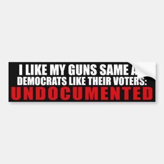 I Like My Guns Same As Democrats Like Their Voters Bumper Sticker