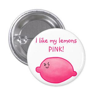 I like my lemons PINK! 1 Inch Round Button