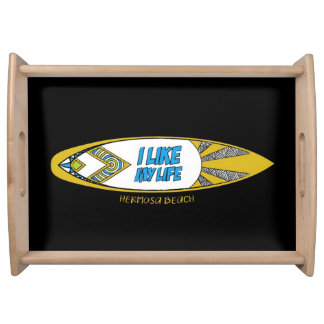 """I like MY life"" Hermosa Beach tray"