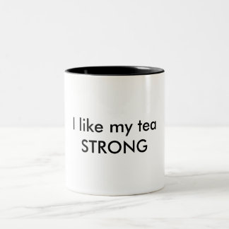 I like my tea STRONG mug
