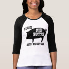 I like Pig Butts and I Cannot Lie BBQ Bacon T-Shirt