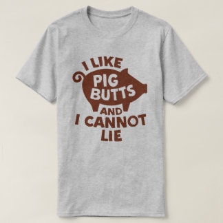 I like pig butts and I cannot lie BBQ Bacon tshirt
