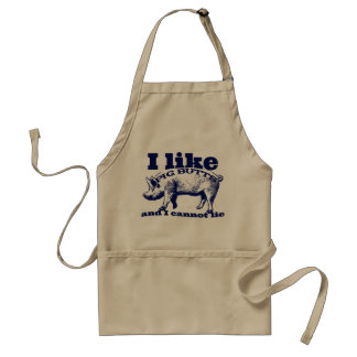 I Like Pig Butts Bacon and All Standard Apron