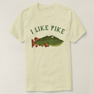 I Like Pike T-Shirt